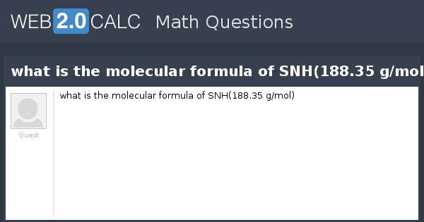 View Question What Is The Molecular Formula Of Snh18835 Gmol