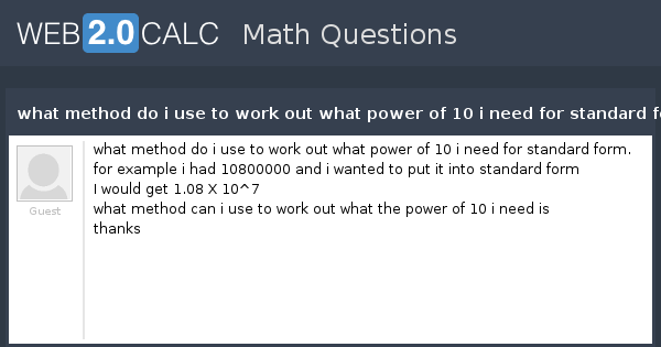 View Question What Method Do I Use To Work Out What Power Of 10 I