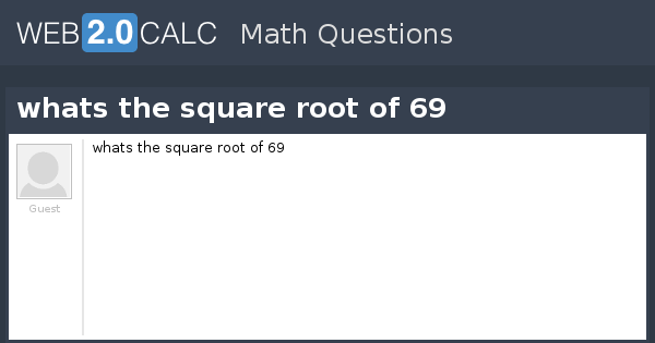 View Question Whats The Square Root Of 69