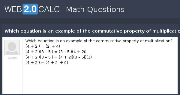 View Question Which Equation Is An Example Of The Commutative