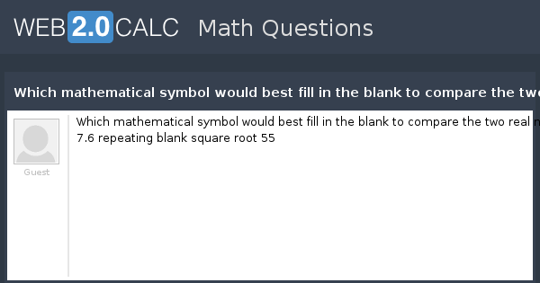 View Question Which Mathematical Symbol Would Best Fill In The