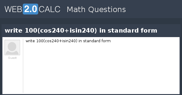 View Question Write 100cos240isin240 In Standard Form