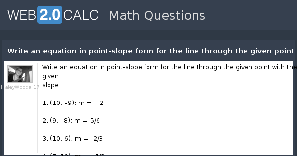 View Question Write An Equation In Point Slope Form For The Line
