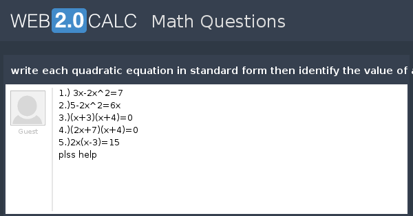 View Question Write Each Quadratic Equation In Standard Form Then