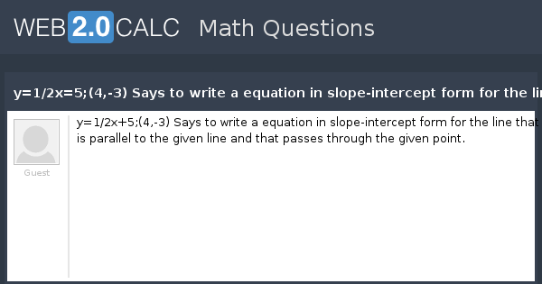View Question Y12x54 3 Says To Write A Equation In Slope