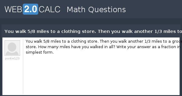 How Many Miles From >> View Question You Walk 5 8 Miles To A Clothing Store Then